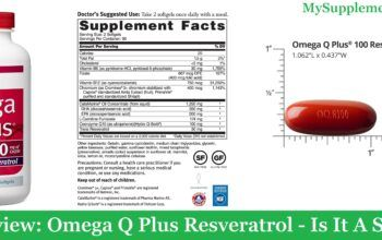 My Review: Omega Q Plus Resveratrol (2020) - Is It A Scam?
