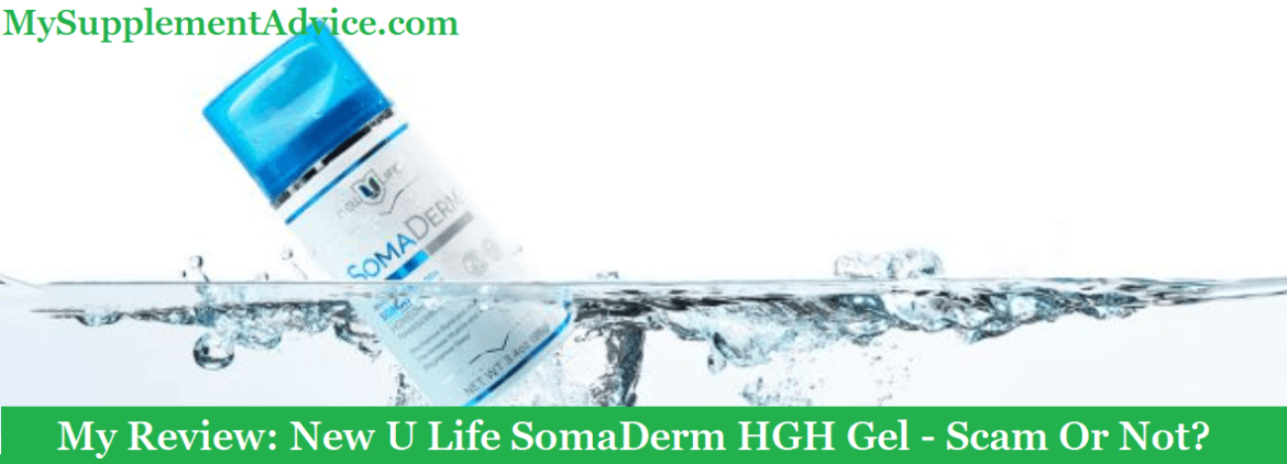 My Review: New U Life SomaDerm HGH Gel (2021) – Scam Or Not?