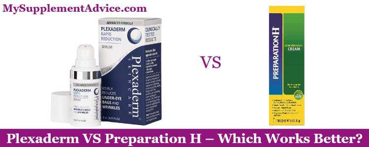 Plexaderm VS Preparation H (2021 Review) – Which Works Better?