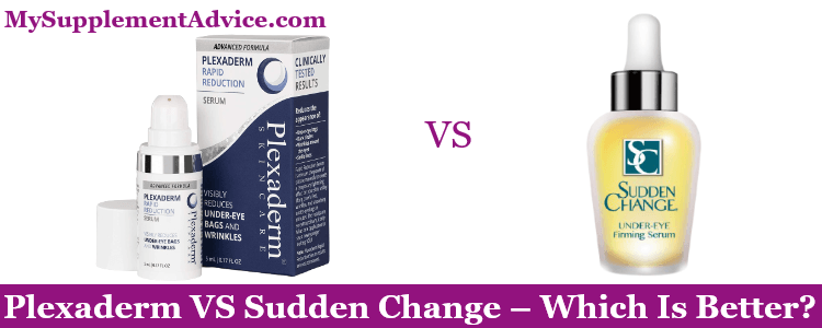 Plexaderm VS Sudden Change (2021 Review) – Which Is Better?