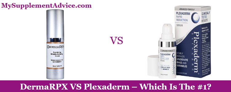 DermaRPX VS Plexaderm (2021 Review) – Which Is The #1?