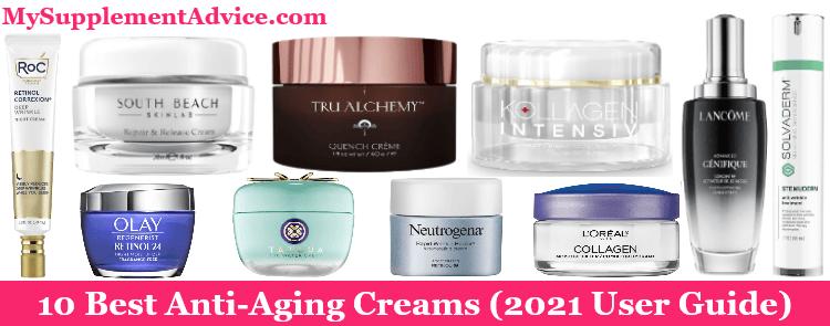 10 Best Anti-Aging Creams (2021 User Guide)