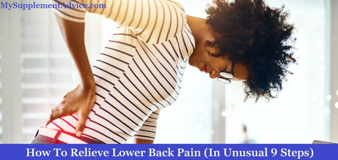 How To Relieve Lower Back Pain (In Unusual 9 Steps)