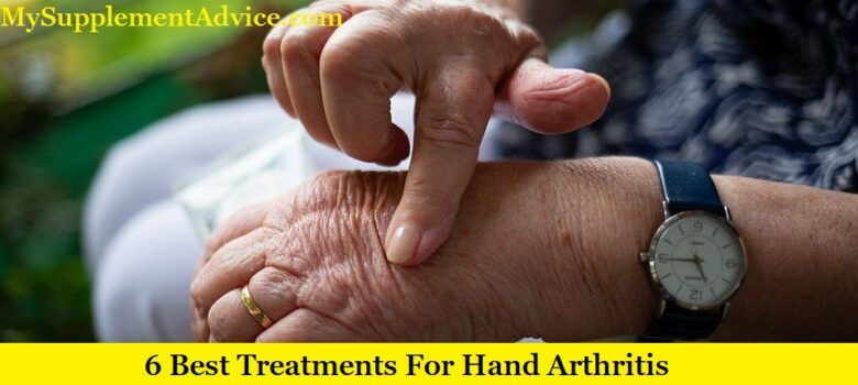 6 Best Treatments For Hand Arthritis (2021)