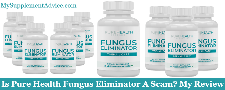 Is Pure Health Fungus Eliminator A Scam? My Review (2021)