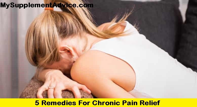 5 Remedies For Chronic Pain Relief (2021)