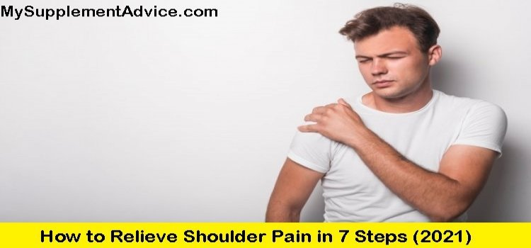 How to Relieve Shoulder Pain in 7 Steps (2021)