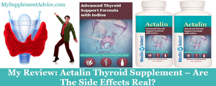 My Review: Actalin Thyroid Supplement (2021) – Are The Side Effects Real?